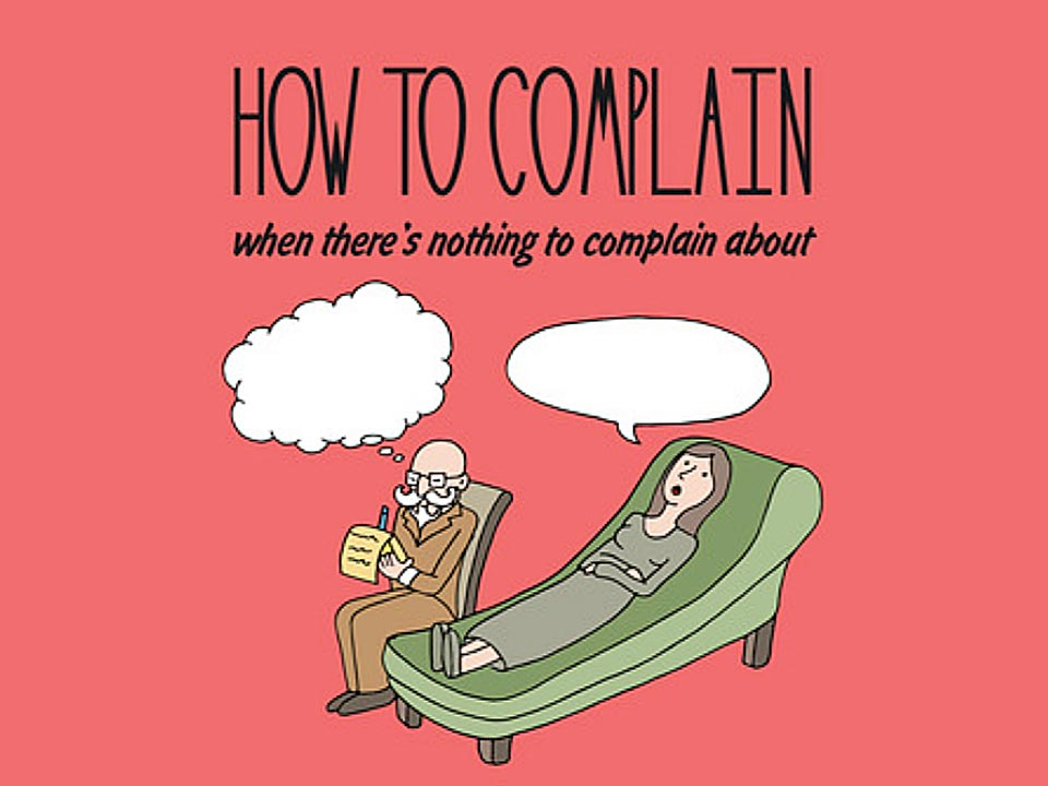 Review: How to Complain When There's Nothing to Complain About
