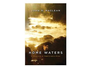 Book Review: Home Waters by John Maclean